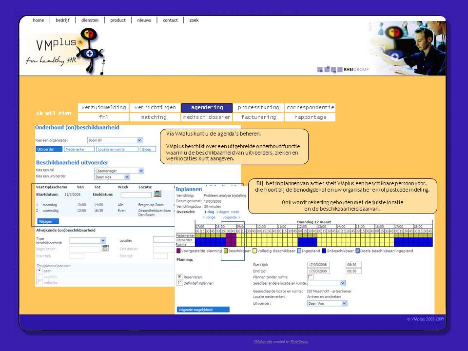 verzuimmeldingcorrespondentie matchingrapportage verrichtingenagendering fmlmedisch dossier Ik wil zien processturing facturering Via VMplus kunt u de