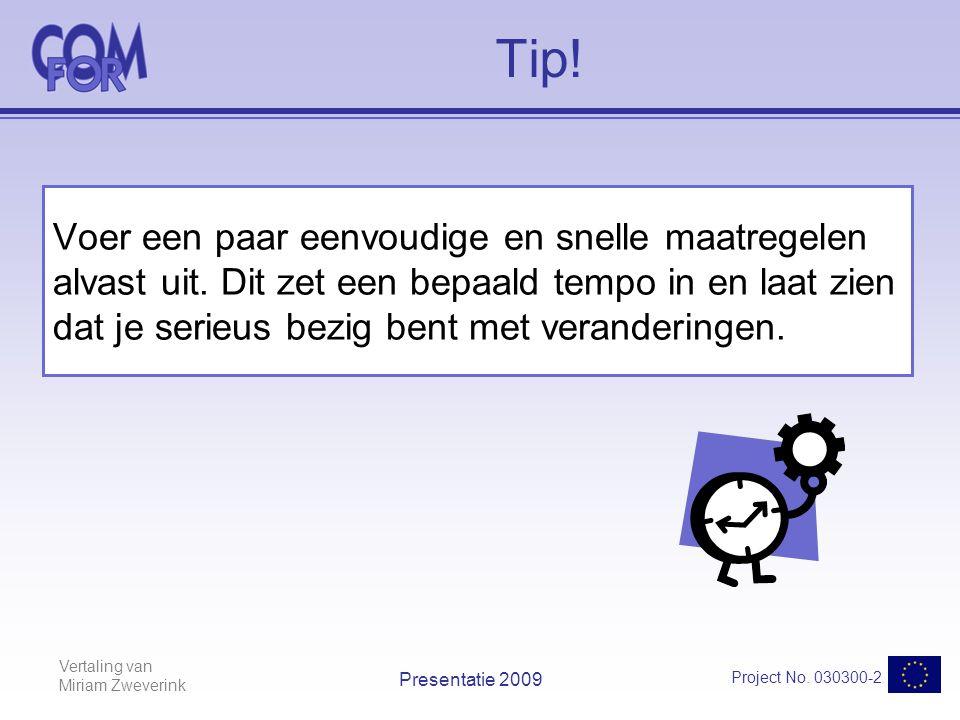 Vertaling van Miriam Zweverink Project No. 030300-2 Presentatie 2009 Tip.