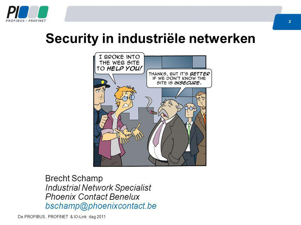 Security in industriële netwerken Brecht Schamp Industrial Network Specialist Phoenix Contact Benelux bschamp@phoenixcontact.be 2 De PROFIBUS, PROFINE