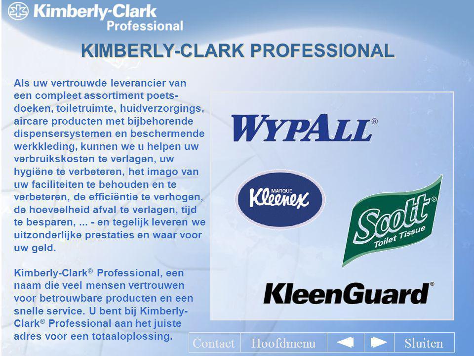 KIMBERLY-CLARK PROFESSIONAL Als uw vertrouwde leverancier van een compleet assortiment poets- doeken, toiletruimte, huidverzorgings, aircare producten