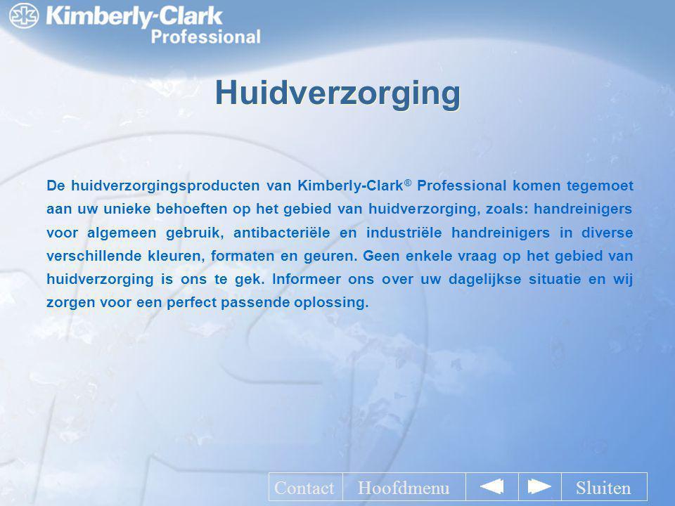 Huidverzorging De huidverzorgingsproducten van Kimberly-Clark ® Professional komen tegemoet aan uw unieke behoeften op het gebied van huidverzorging,