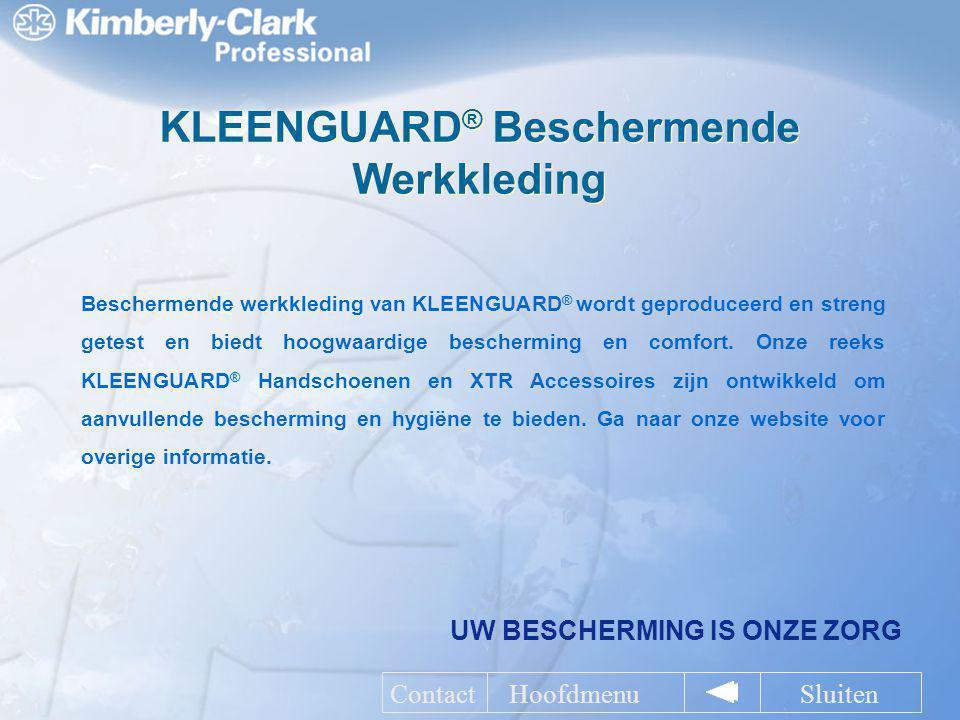 UW BESCHERMING IS ONZE ZORG KLEENGUARD ® Beschermende Werkkleding Beschermende werkkleding van KLEENGUARD ® wordt geproduceerd en streng getest en bie