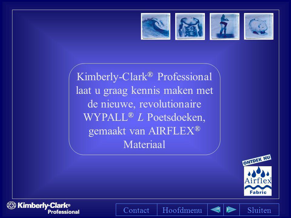 Kimberly-Clark ® Professional laat u graag kennis maken met de nieuwe, revolutionaire WYPALL ® L Poetsdoeken, gemaakt van AIRFLEX ® Materiaal Hoofdmen
