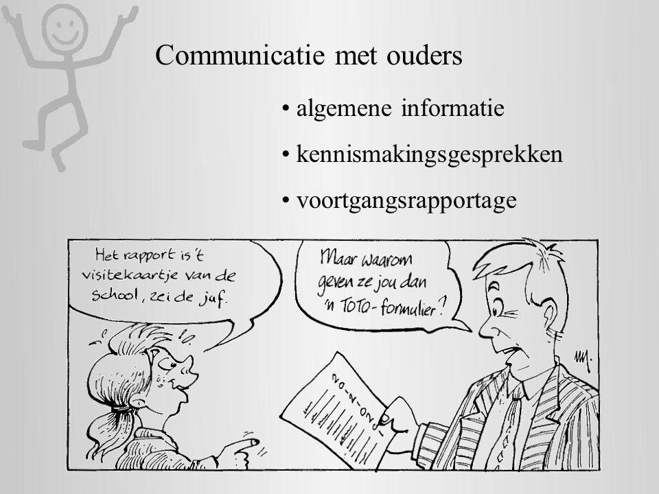 Communicatie met ouders • algemene informatie • kennismakingsgesprekken • voortgangsrapportage