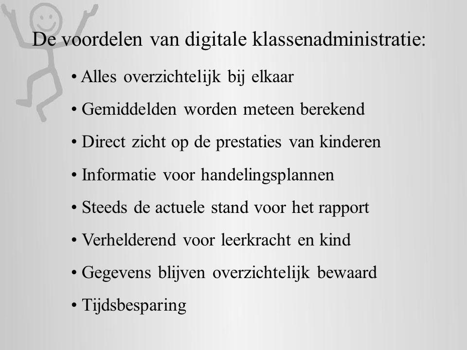 De voordelen van digitale klassenadministratie: • Alles overzichtelijk bij elkaar • Gemiddelden worden meteen berekend • Direct zicht op de prestaties