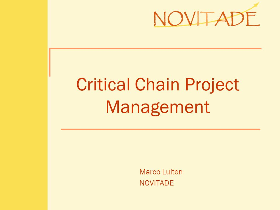 Critical Chain Project Management Marco Luiten NOVITADE