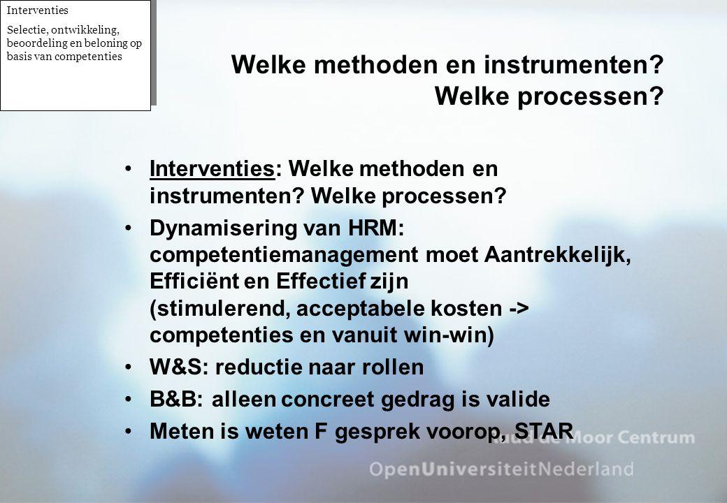 •Interventies: Welke methoden en instrumenten? Welke processen? •Dynamisering van HRM: competentiemanagement moet Aantrekkelijk, Efficiënt en Effectie