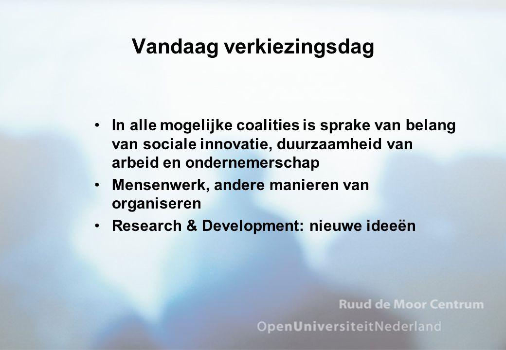 •In alle mogelijke coalities is sprake van belang van sociale innovatie, duurzaamheid van arbeid en ondernemerschap •Mensenwerk, andere manieren van o