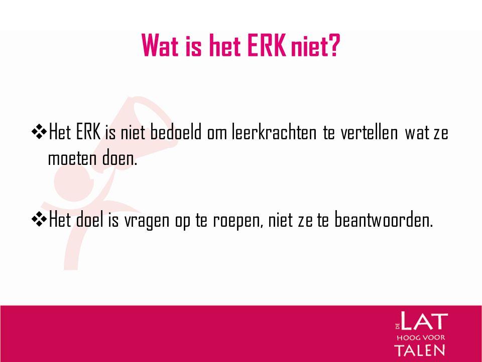 Gebruik ERK  Het ontwikkelen van leer- en testmaterialen.