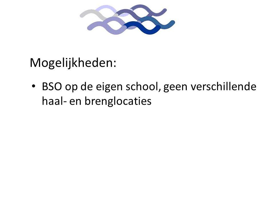 Mogelijkheden: • BSO op de eigen school, geen verschillende haal- en brenglocaties