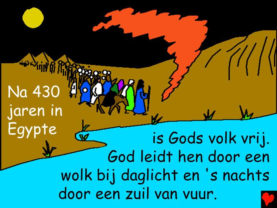 is Gods volk vrij. God leidt hen door een wolk bij daglicht en 's nachts door een zuil van vuur. Na 430 jaren in Egypte