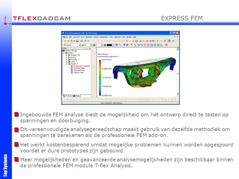 Meer mogelijkheden en geavanceerde analysemogelijkheden zijn beschikbaar binnen de professionele FEM module T-flex Analysis. Ingebouwde FEM analyse bi