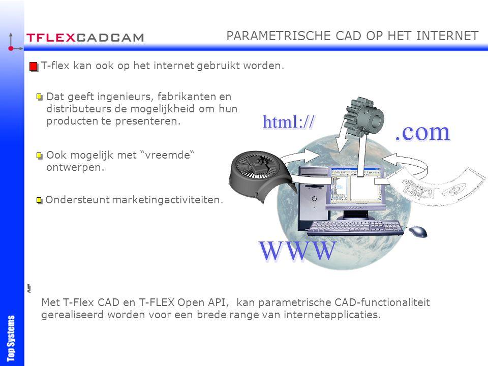 Met T-Flex CAD en T-FLEX Open API, kan parametrische CAD-functionaliteit gerealiseerd worden voor een brede range van internetapplicaties. T-flex kan