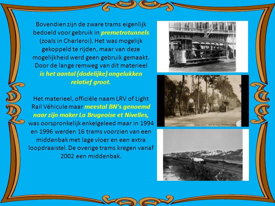 Bovendien zijn de zware trams eigenlijk bedoeld voor gebruik in premetrotunnels (zoals in Charleroi).