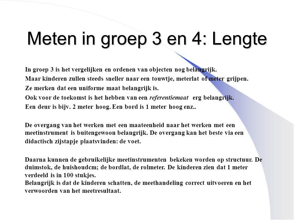 Meten in groep 3 en 4: Lengte In groep 3 is het vergelijken en ordenen van objecten nog belangrijk. Maar kinderen zullen steeds sneller naar een touwt