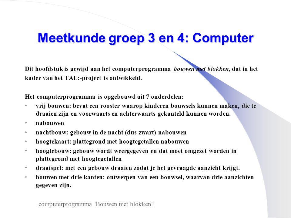 Meetkunde groep 3 en 4: Computer Dit hoofdstuk is gewijd aan het computerprogramma bouwen met blokken, dat in het kader van het TAL:-project is ontwik