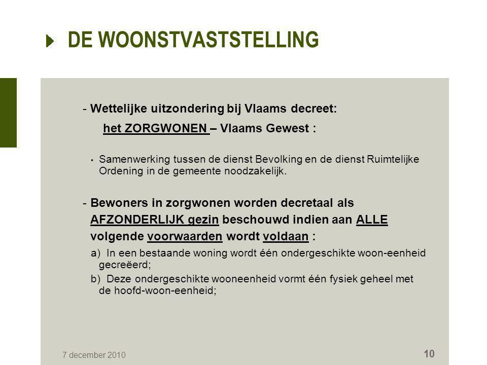 DE WOONSTVASTSTELLING -Wettelijke uitzondering bij Vlaams decreet: het ZORGWONEN – Vlaams Gewest : • Samenwerking tussen de dienst Bevolking en de die