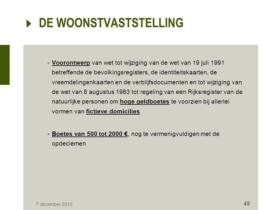 DE WOONSTVASTSTELLING -Voorontwerp van wet tot wijziging van de wet van 19 juli 1991 betreffende de bevolkingsregisters, de identiteitskaarten, de vre