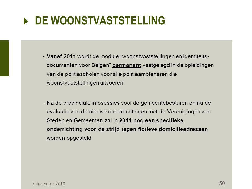 """DE WOONSTVASTSTELLING -Vanaf 2011 wordt de module """"woonstvaststellingen en identiteits- documenten voor Belgen"""" permanent vastgelegd in de opleidingen"""