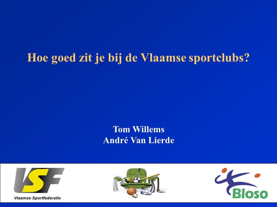 Staten-Generaal Hoe goed zit je bij de Vlaamse sportclubs? Tom Willems André Van Lierde