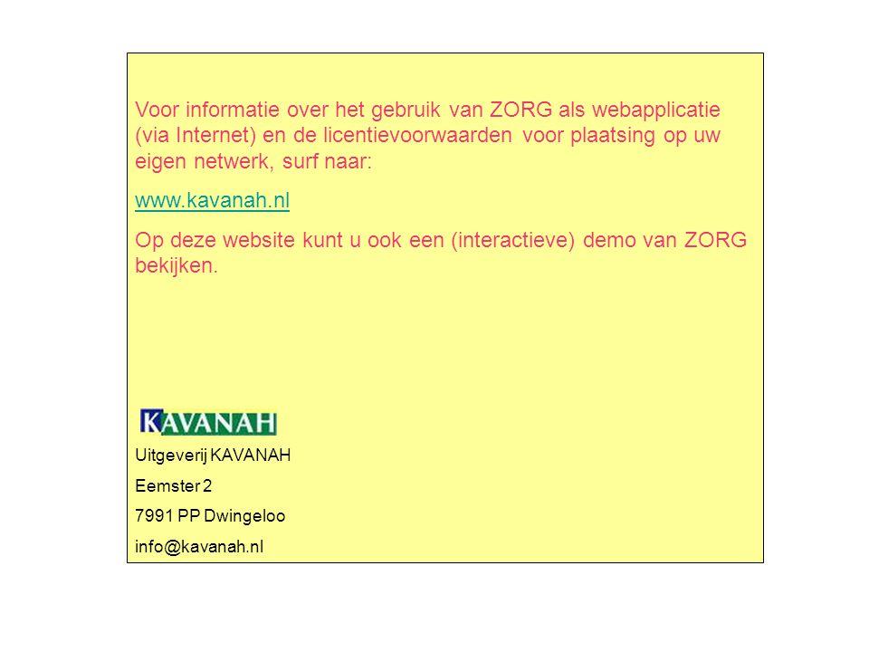 Voor informatie over het gebruik van ZORG als webapplicatie (via Internet) en de licentievoorwaarden voor plaatsing op uw eigen netwerk, surf naar: ww