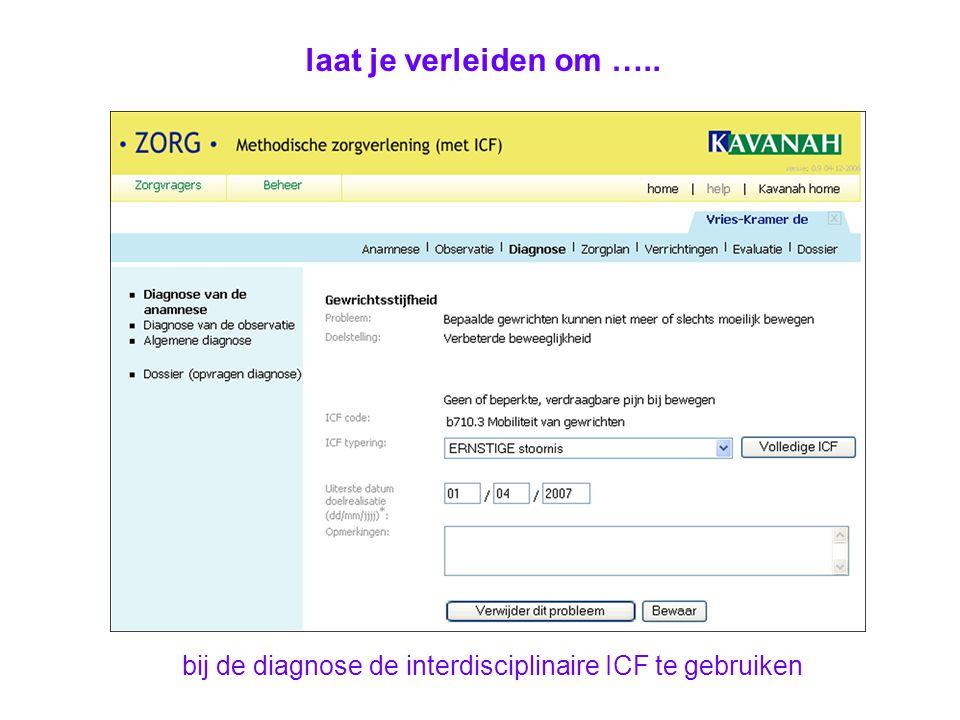 laat je verleiden om ….. bij de diagnose de interdisciplinaire ICF te gebruiken