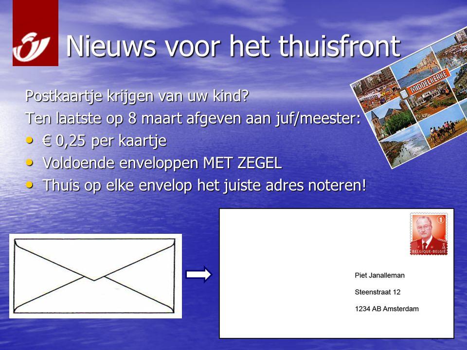 11 Nieuws voor het thuisfront Postkaartje krijgen van uw kind.