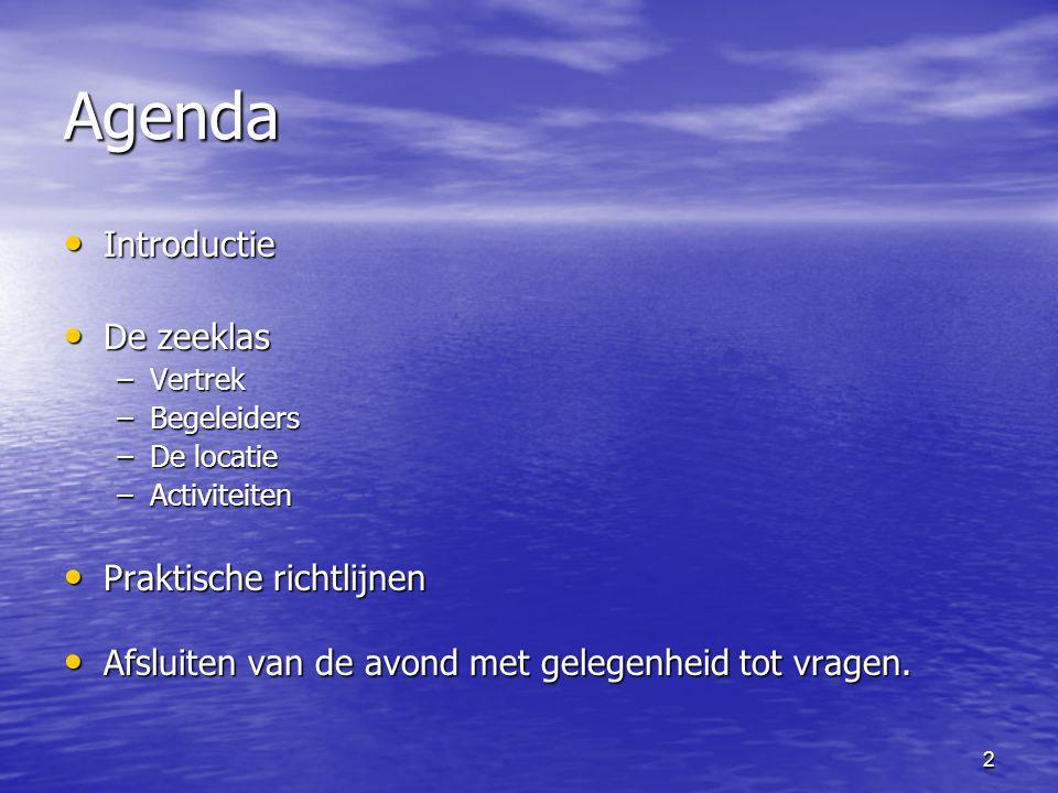 2 Agenda • Introductie • De zeeklas –Vertrek –Begeleiders –De locatie –Activiteiten • Praktische richtlijnen • Afsluiten van de avond met gelegenheid tot vragen.
