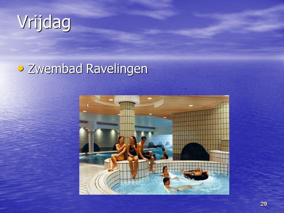 29 Vrijdag • Zwembad Ravelingen