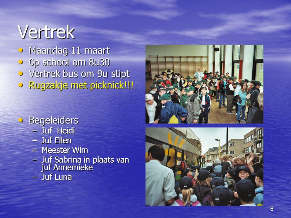 6 Vertrek • Maandag 11 maart • 0p school om 8u30 • Vertrek bus om 9u stipt • Rugzakje met picknick!!.