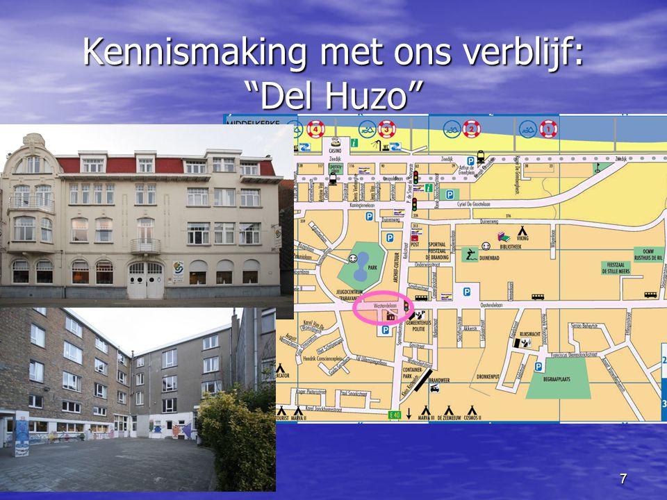 19 maart 20097 Kennismaking met ons verblijf: Del Huzo