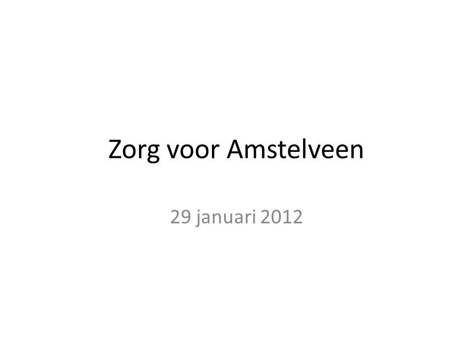 Zorg voor Amstelveen 29 januari 2012