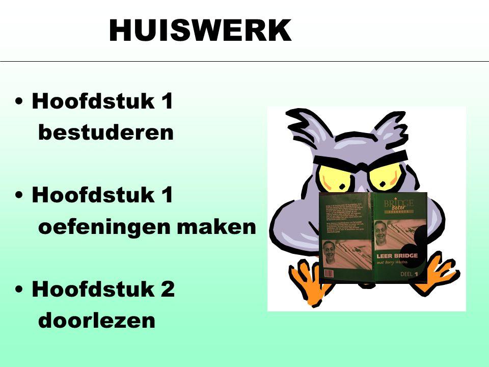 • Hoofdstuk 1 bestuderen • Hoofdstuk 1 oefeningen maken • Hoofdstuk 2 doorlezen HUISWERK
