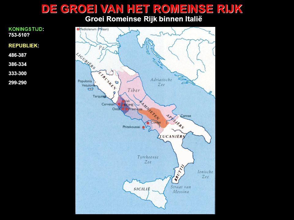 DE GROEI VAN HET ROMEINSE RIJK 98-117 Trajanus uitbreiding buiten Italië REPUBLIEK: 486-387 386-334 333-300 299-290 289-265 264-201 200-133 132-68 KONINGSTIJD: 753-510.