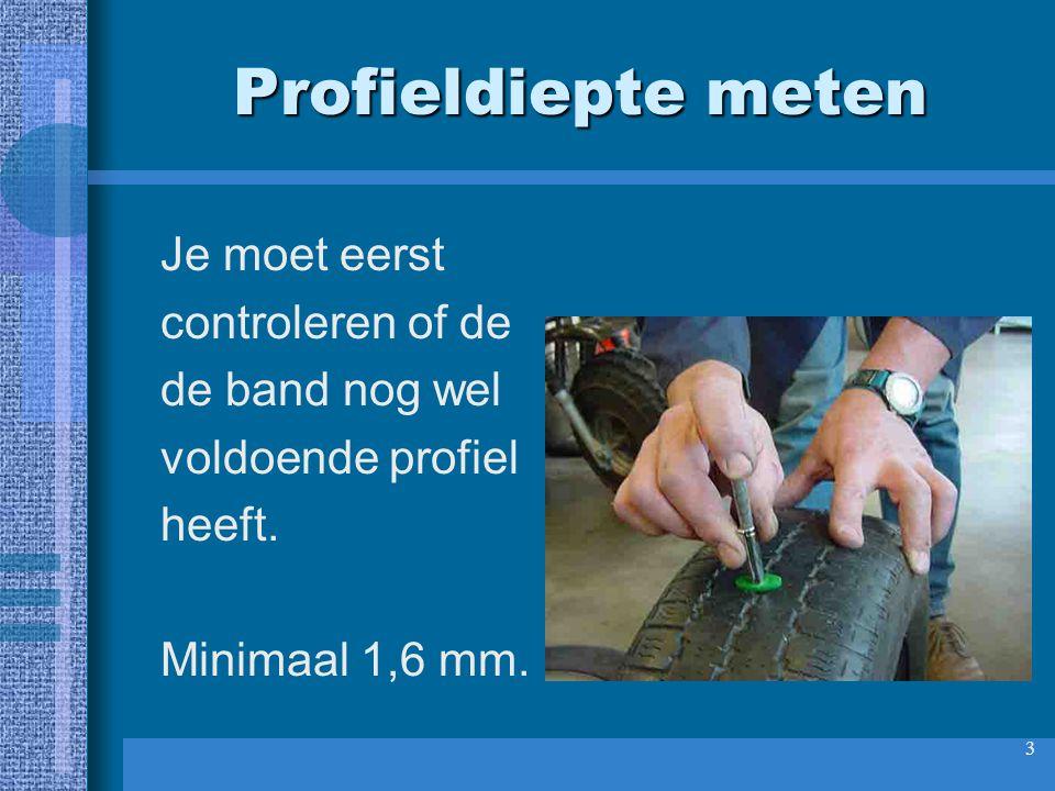 4 Profieldieptemeter De profieldieptemeter heeft verschillende kolommetjes met getallen, dus goed opletten bij het aflezen.