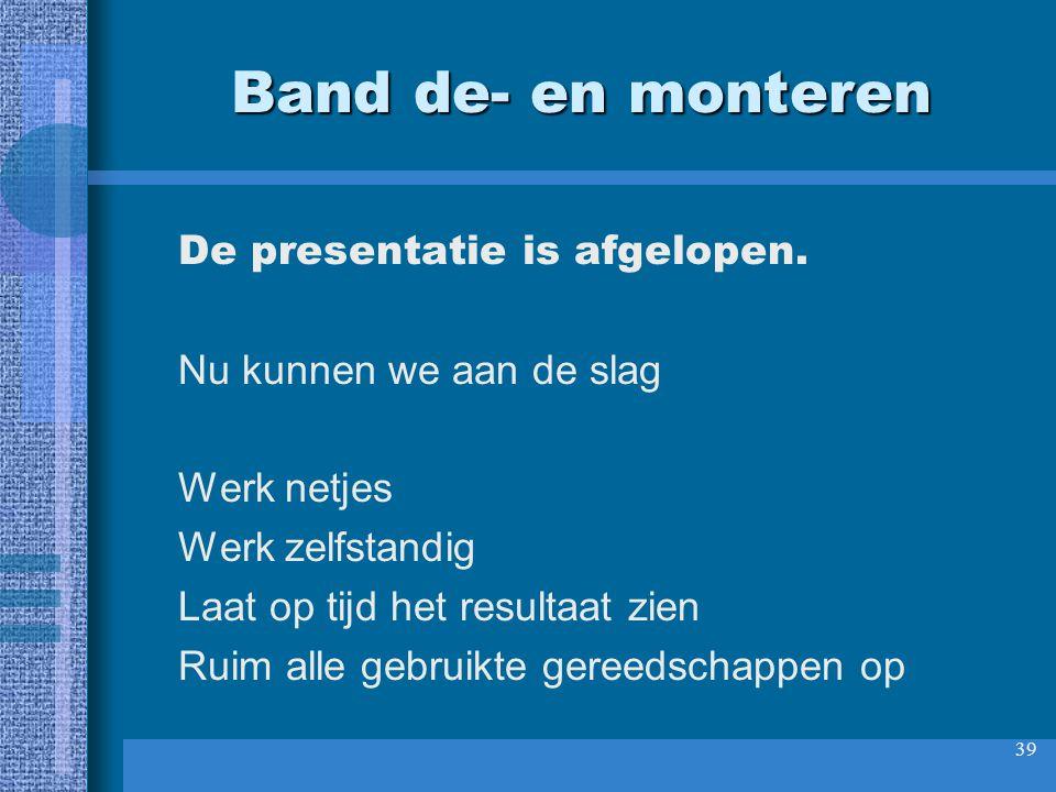 40 Band de- en monteren Met medewerking van: Gerrit te Beest Wim de Graaff Dave de Rijder Mark de Reus © qlc V1.3 - 010526 freeware