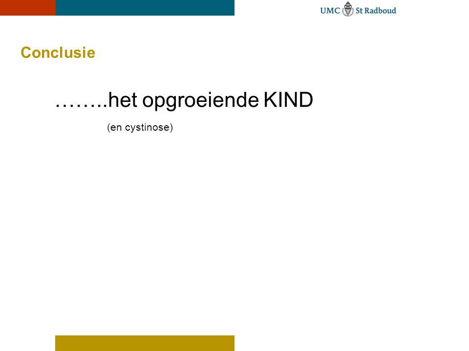 Conclusie ……..het opgroeiende KIND (en cystinose)
