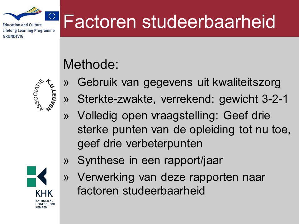 Factoren studeerbaarheid Methode: »Gebruik van gegevens uit kwaliteitszorg »Sterkte-zwakte, verrekend: gewicht 3-2-1 »Volledig open vraagstelling: Gee