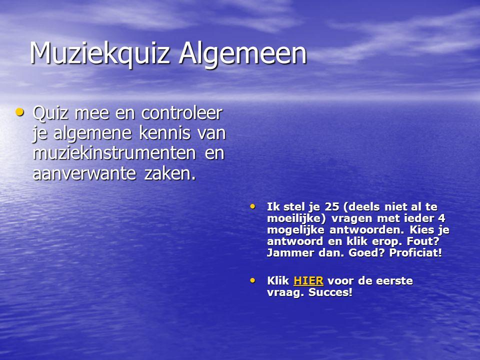 Muziekquiz Algemeen • Quiz mee en controleer je algemene kennis van muziekinstrumenten en aanverwante zaken.