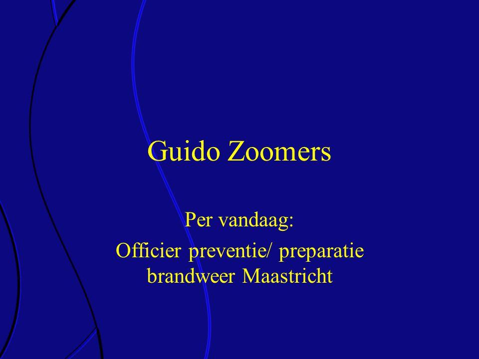 Guido Zoomers Per vandaag: Officier preventie/ preparatie brandweer Maastricht