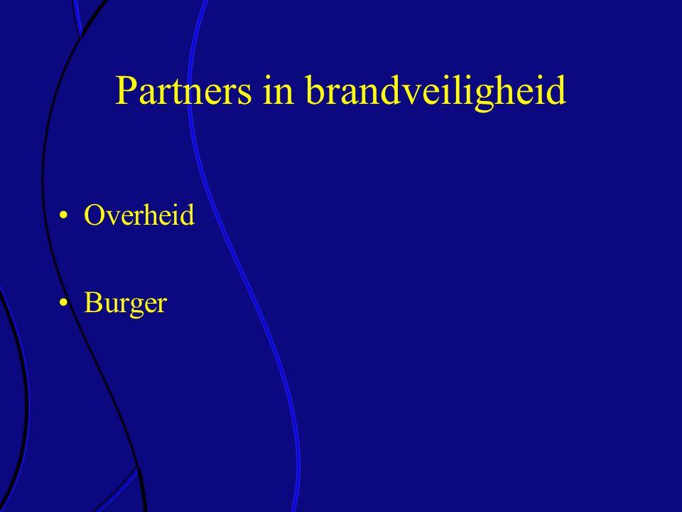 Partners in brandveiligheid •Overheid •Burger
