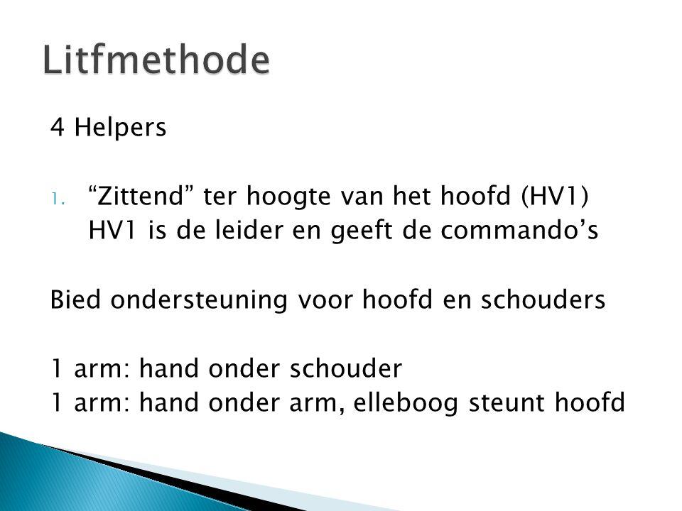 """4 Helpers 1. """"Zittend"""" ter hoogte van het hoofd (HV1) HV1 is de leider en geeft de commando's Bied ondersteuning voor hoofd en schouders 1 arm: hand o"""