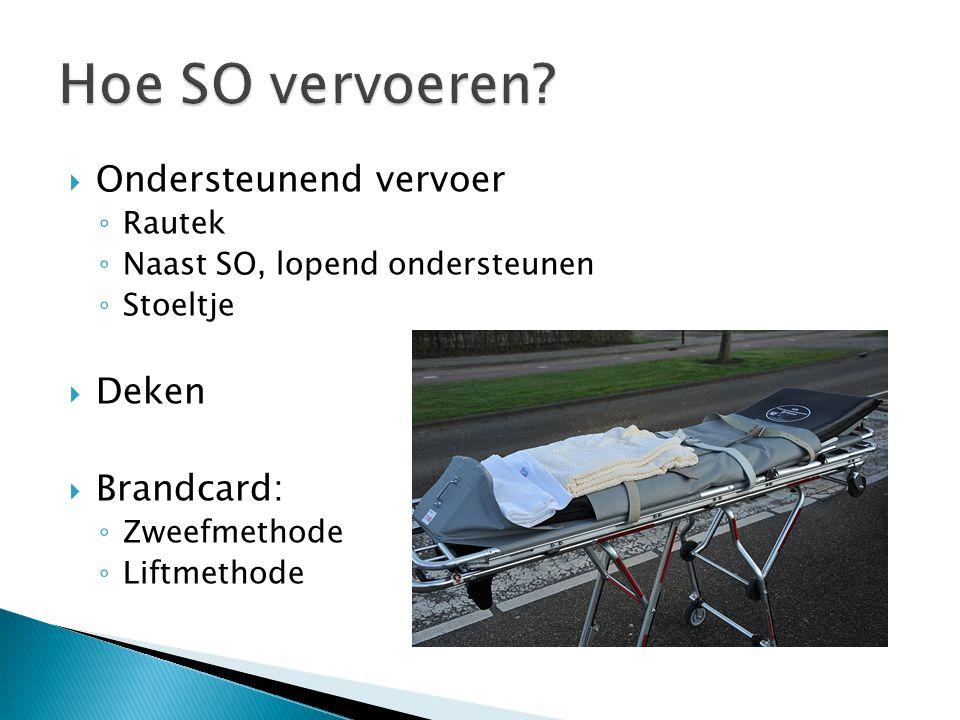  Ondersteunend vervoer ◦ Rautek ◦ Naast SO, lopend ondersteunen ◦ Stoeltje  Deken  Brandcard: ◦ Zweefmethode ◦ Liftmethode