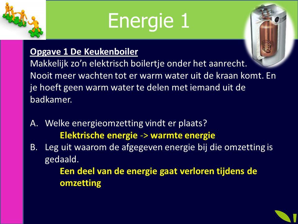 Energie 1 Opgave 1 De Keukenboiler Makkelijk zo'n elektrisch boilertje onder het aanrecht.