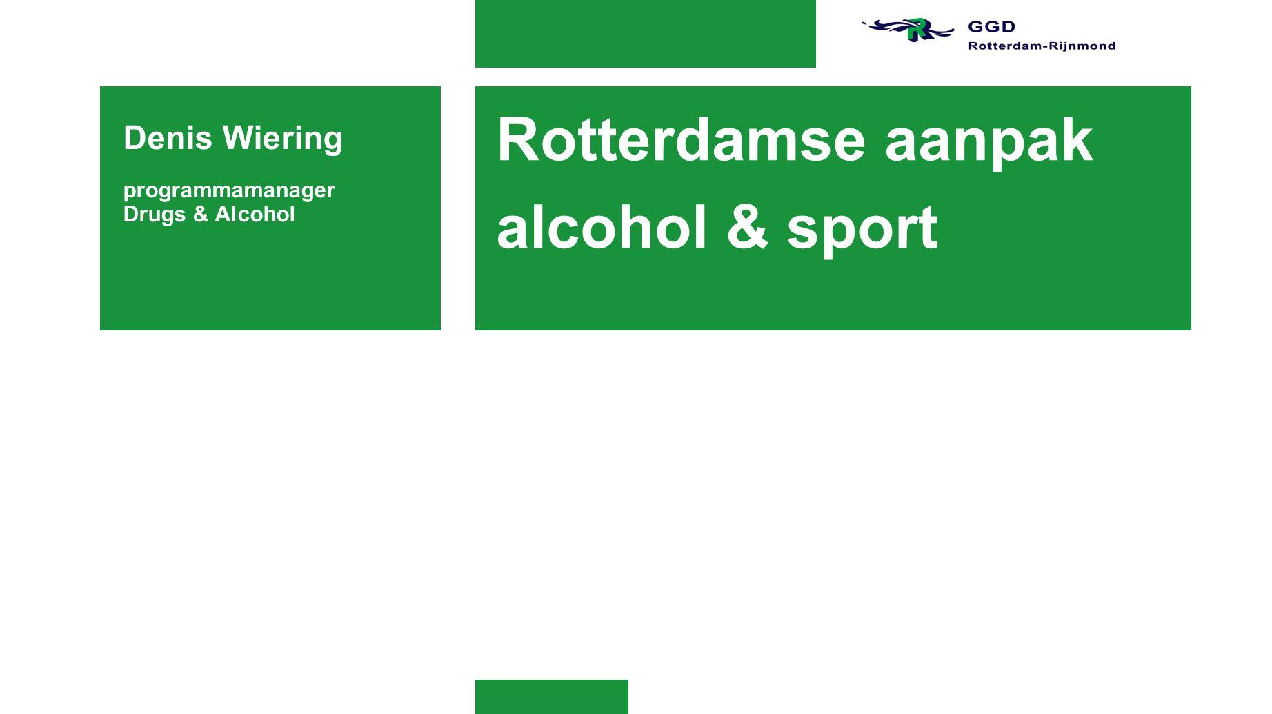 Breder kader Programma Drugs & Alcohol Rotterdam:  Focus op jongeren tot 23 jaar en hun omgeving 1.