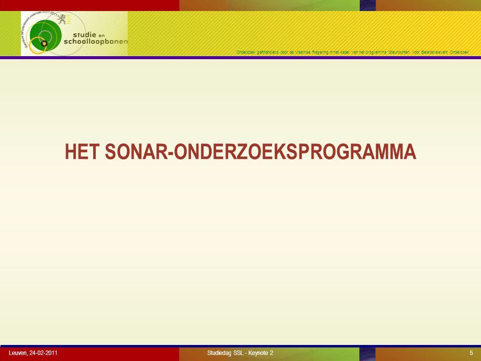 Onderzoek gefinancierd door de Vlaamse Regering in het kader van het programma 'Steunpunten voor Beleidsrelevant Onderzoek' HET SONAR-ONDERZOEKSPROGRAMMA Leuven, 24-02-2011Studiedag SSL - Keynote 25