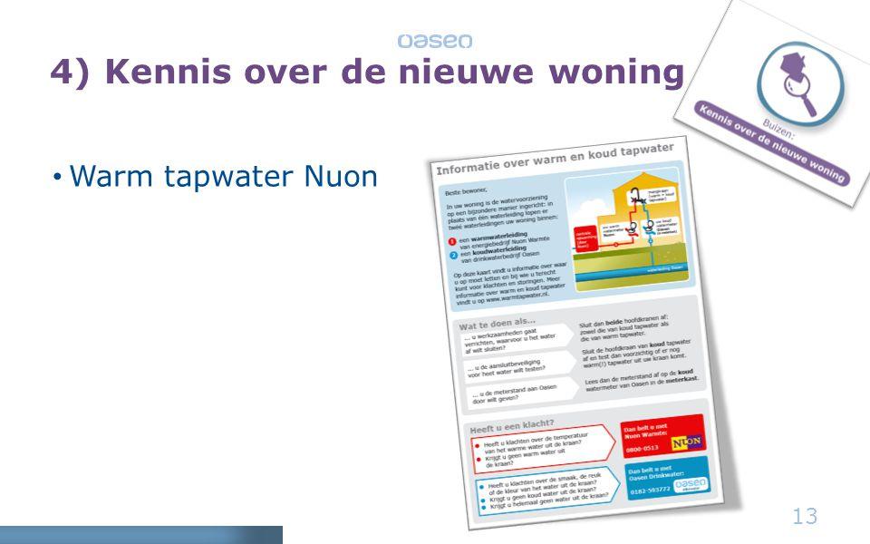 • Warm tapwater Nuon 13 4) Kennis over de nieuwe woning