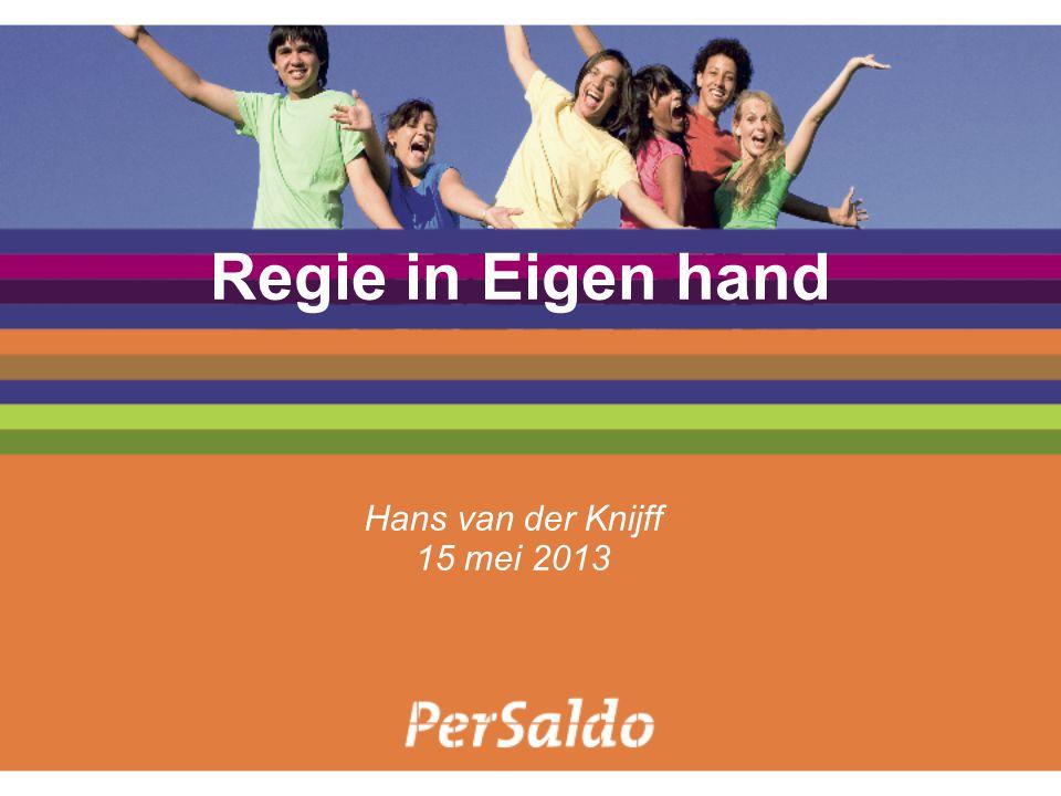Regie in Eigen hand Hans van der Knijff 15 mei 2013