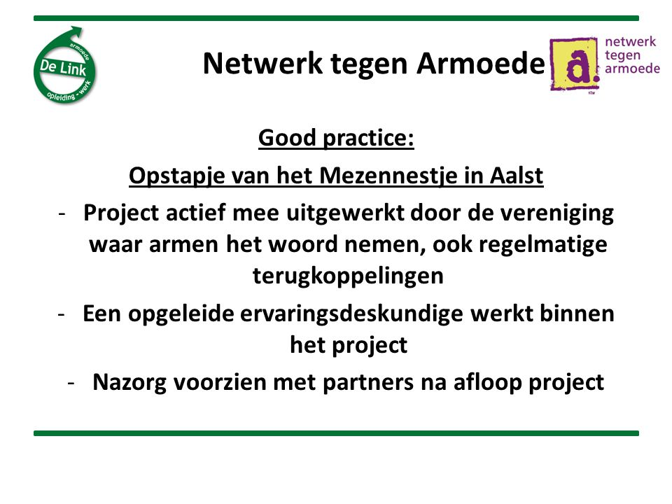 Netwerk tegen Armoede Good practice: Opstapje van het Mezennestje in Aalst -Project actief mee uitgewerkt door de vereniging waar armen het woord neme