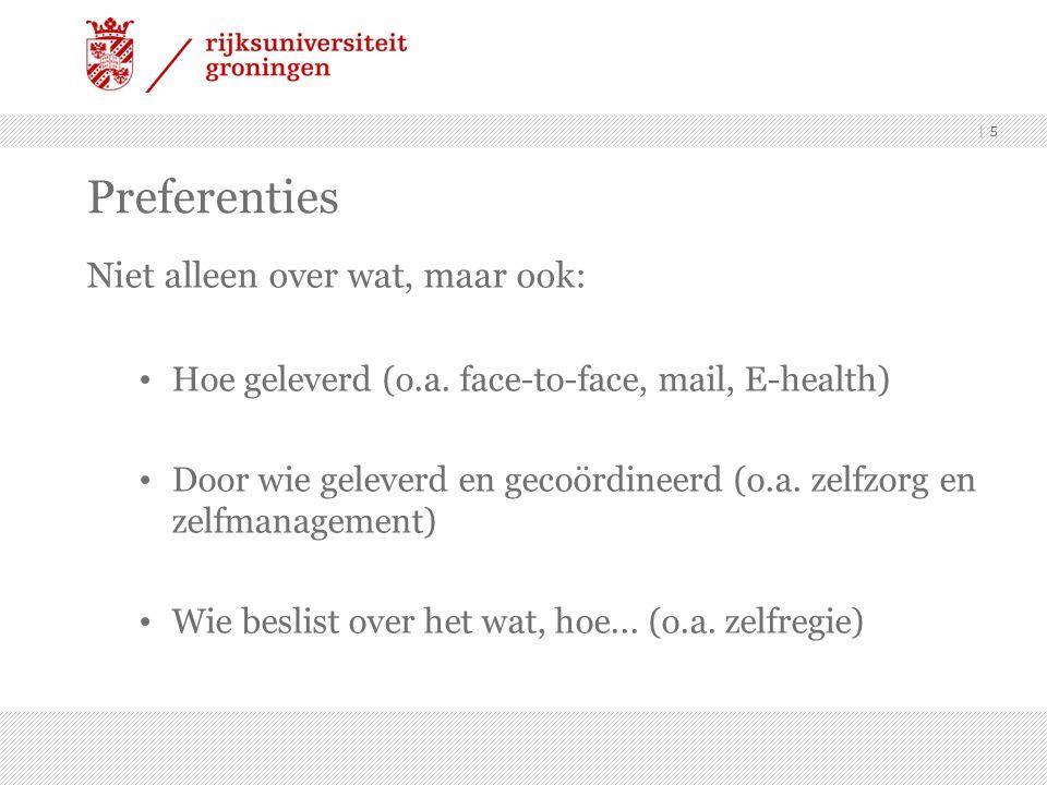 | 5 Preferenties Niet alleen over wat, maar ook: • Hoe geleverd (o.a.